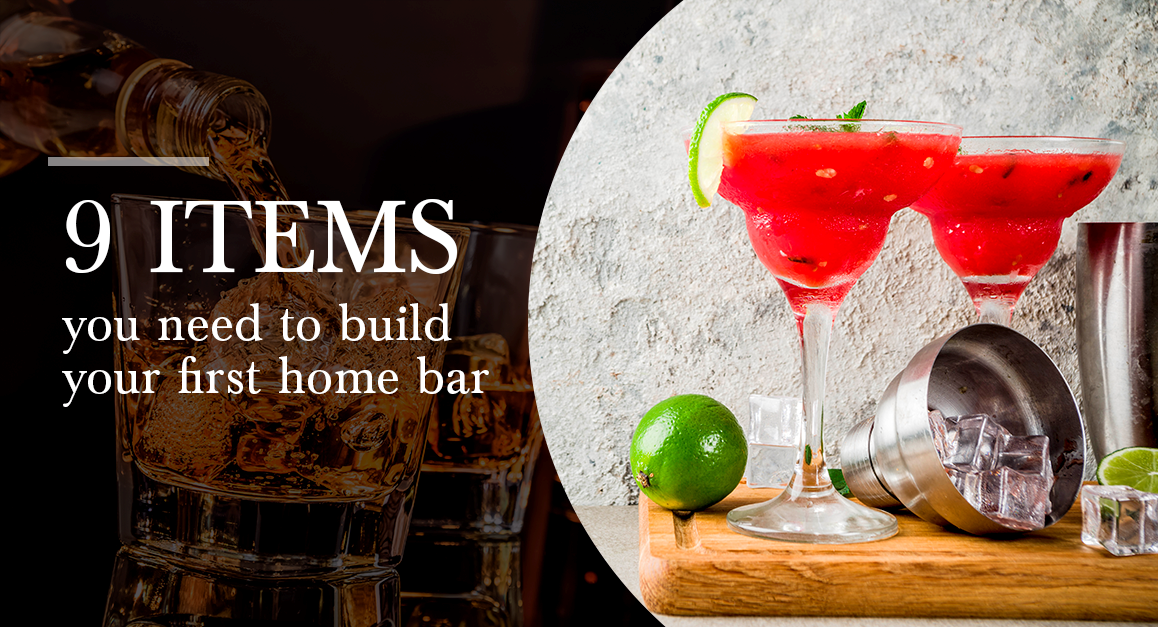9 Items You Need to Build Your First Home Bar